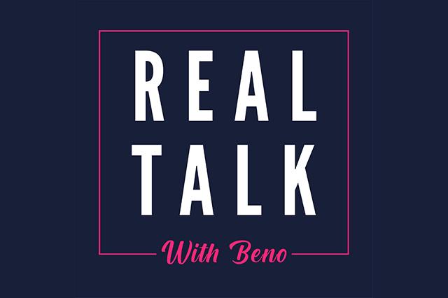 Real Talk with Beno